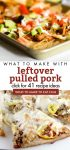 """Images of dishes made with leftover pulled pork. Text reads """"What to make with leftover pulled pork. Click for 41 recipe ideas"""""""