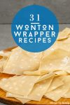 """Pile of uncooked wonton wrappers. Text reads """"31 Wonton Wrapper Recipes"""""""