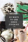 """Images of dishes made with Oreo Cookies. Text Reads: """"63 Ways to use Oreo Cookies"""""""
