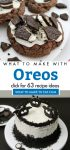 """Images of dishes made with Oreo Cookies. Text Reads: """"What to make with Oreos. Click for 63 recipe ideas"""""""