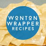 """Pile of uncooked wonton wrappers. Text reads """"Wonton Wrapper Recipes"""""""