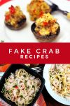 """Images of dishes made with imitation crab. Text reads: """"Fake Crab Recipes"""""""