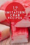 "Image of imitation crab. Text reads ""19 Imitation Crab Recipes"""