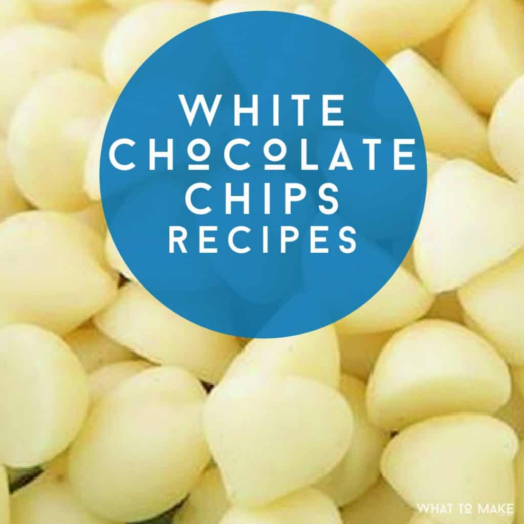 """Images of white chocolate chips. Text reads """"White Chocolate Chips Recipes"""""""
