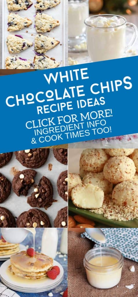 """Images of dishes made with white chocolate chips. Text reads """"White Chocolate chips recipe ideas"""""""