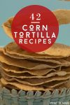 """Corn Tortillas. Text Reads """"Corn Tortilla Recipes"""""""
