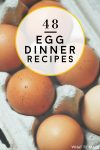 """Picture of eggs. Text reads """"48 Egg Dinner Recipes"""""""