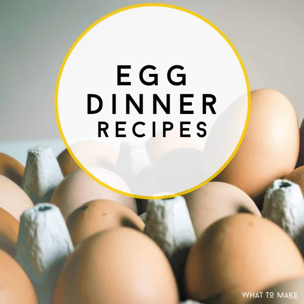 """Picture of eggs. Text reads """"Egg Dinner Recipes"""""""