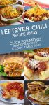 """Images of dishes made with chili. Text Reads: """"Leftover chili recipe ideas"""""""