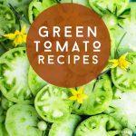 "Green Tomato Slices. Text reads ""Green tomato recipes"""