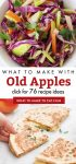 """Images of dishes made with apples. Text Reads """"what to make with old apples. Click for 76 recipe ideas"""""""