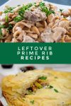 """Dishes made with leftover prime rib. Text Reads: """"Leftover Prime Rib Recipes"""""""