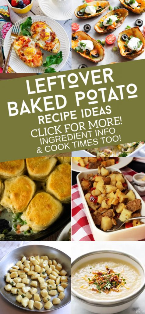 """Dishes made with baked potatoes. Text reads: """"Leftover baked potato recipe ideas. Click for more! Ingredient info and cook times too!"""""""