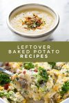 """Dishes made with baked potatoes. Text reads: """"Leftover Baked Potato Recipes"""""""