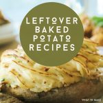 "Baked potato. Text reads: ""Leftover Baked Potato Recipes"""