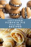 """Dishes made with pumpkin pie filling. Text Reads: """"Leftover pumpkin pie filling recipes"""""""