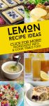"""Dishes made with lemons. Text Reads: """"Lemon Recipe Ideas."""""""