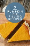 """Image of pumpkin pie slices. Text Reads: """"9 Pumpkin Pike Filling Recipes"""""""