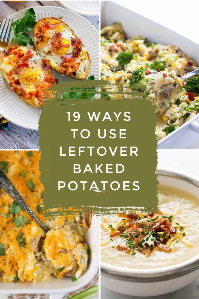 """Dishes made with baked potatoes. Text reads: """"19 ways to use leftover baked potatoes"""