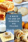 """Dishes made with pumpkin pie filling. Text Reads: """"9 ways to use up Pumpkin Pie Filling"""""""