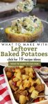 """Dishes made with baked potatoes. Text reads: """"what to make with leftover baked potatoes. Click for 19 recipes"""""""