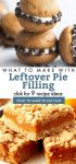 """Dishes made with pumpkin pie filling. Text Reads: """"What to make with leftover pie filling. Click for 9 recipes"""""""