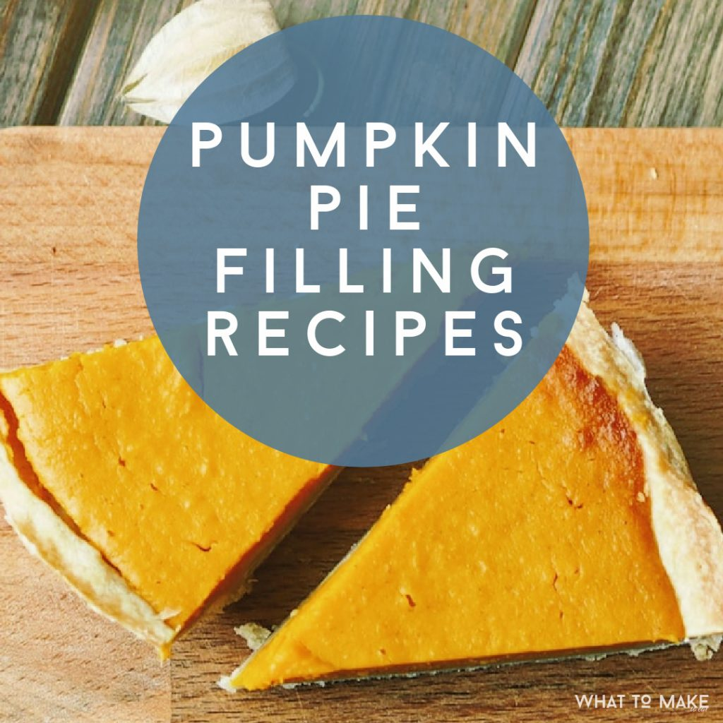 """Image of pumpkin pie slices. Text Reads: """"Pumpkin Pike Filling Recipes"""""""