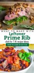 """Dishes made with leftover prime rib. Text Reads: """"What to make with Leftover Prime Rib. Click for 14 recipe ideas"""""""