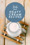 """pitcher of heavy whipping cream. Text reads: """"36 Heavy Cream Recipes"""""""