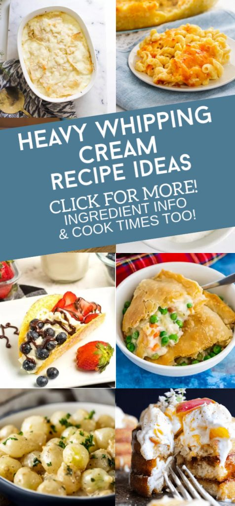 """dishes made with heavy whipping cream. Text reads: """"Heavy Whipping Cream Recipe Ideas. Click for more! Ingredient info & cook times too!"""""""