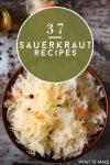 """Bowl of Sauerkraut. Text reads: """"37 Sauerkraut Recipes"""""""
