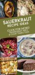 """Dishes made with sauerkraut. Text reads: """"Sauerkraut recipe ideas. Click for more! Ingredient info & cook times too"""""""