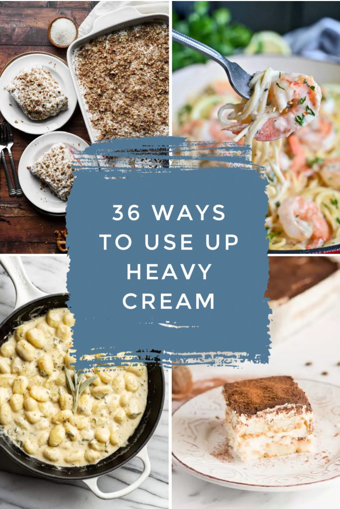 """dishes made with heavy whipping cream. Text reads: """"36 ways to use up heavy cream"""""""