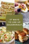 "Dishes made with sauerkraut. Text reads: ""37 ways to use up sauerkraut"""