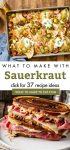 """Dishes made with sauerkraut. Text reads: """"What to make with sauerkraut. Click for 37 recipe ideas"""""""